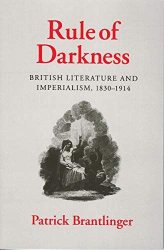 Rule of Darkness: British Literature and Imperialism, 1830 1914
