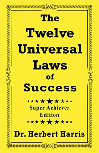 Twelve Universal Laws of Success: Super Achiever Edition (Super Achiever)