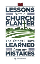 Lessons from a Church Planter: The Things I Have Learned from my Mistakes