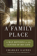 Family Place: A Man Returns to the Center of His Life