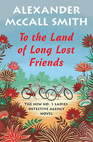To the Land of Long Lost Friends: No. 1 Ladies' Detective Agency (20)