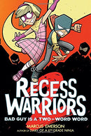 Recess Warriors: Bad Guy Is a Two-Word Word