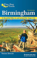 Five-Star Trails: Birmingham: 35 Beautiful Hikes in and Around Central Alabama (Revised)