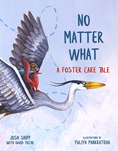 No Matter What: A Foster Care Tale