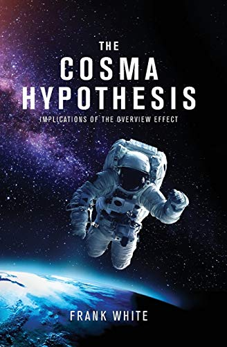 Cosma Hypothesis: Implications of the Overview Effect