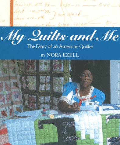 My Quilts and Me: The Diary of an American Quilter