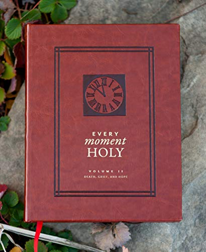 EVERY MOMENT HOLY, VOL. 2: DEATH, GRIEF, AND HOPE