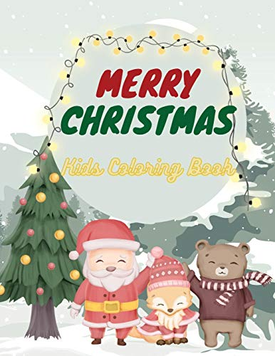 Merry Christmas Kids Coloring Book: Amazing Illustrations for Kids Age 4-8 and 8-12 with Cute Christmas Theme