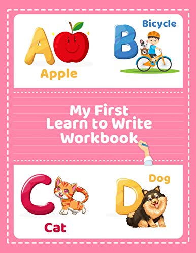 My First Learn to Write Workbook: How to Write Letters for Kids Activity Learn to Read and Write Workbook for Preschool, Kindergarten, Toddlers Boys &