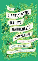 The Liberty Hyde Bailey Gardener's Companion: Essential Writings
