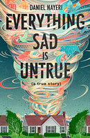 Everything Sad is Untrue