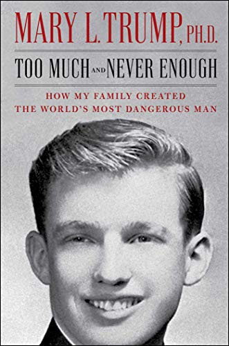 #6 Too Much and Never Enough: How My Family Created the World's Most Dangerous Man