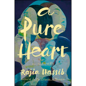 A Pure Heart: A Novel by Rajia Hassib