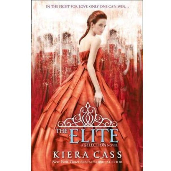 The Elite (The Selection #2) by Kiera Cass