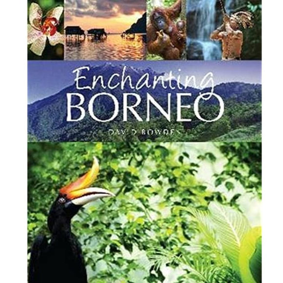 Enchanting Borneo by David Bowden