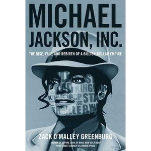 Michael Jackson, Inc.: The Rise, Fall, and Rebirth