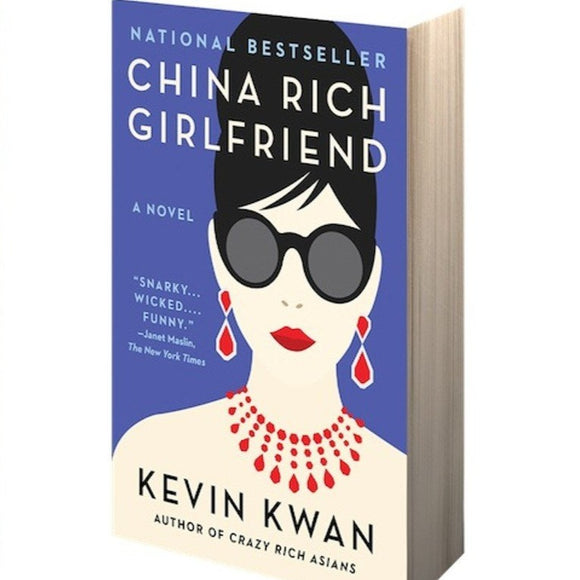 China Rich Girlfriend (Crazy Rich Asians #2) by Kevin Kwan