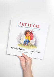 Let Go: Foundations of Faith with Mufti Menk by Na'ima B Robert