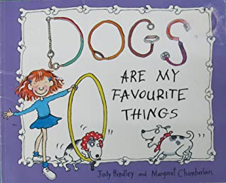 Dogs Are My Favourite Things by Judy Hindley