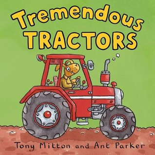 Tremendous Tractors (Amazing Machines) by Tony Mitton