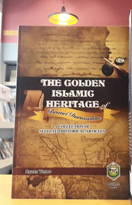The Golden Islamic Heritage Of Brunei Darussalam : A Collection Of Selected Historical Articles