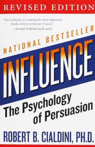 Influence: The Psychology of Persuasion by Robert Cialdini