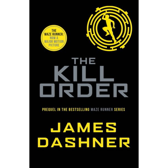 The Kill Order (The Maze Runner #4) by James Dashner