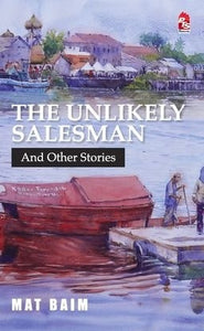 The Unlikely Salesman And Other Stories by Mat Baim