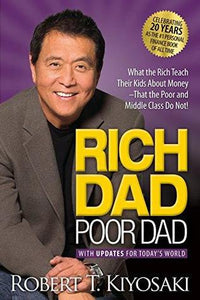 Rich Dad Poor Dad: What the Rich Teach Their Kids About Money