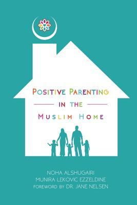 Positive Parenting in the Muslim Home