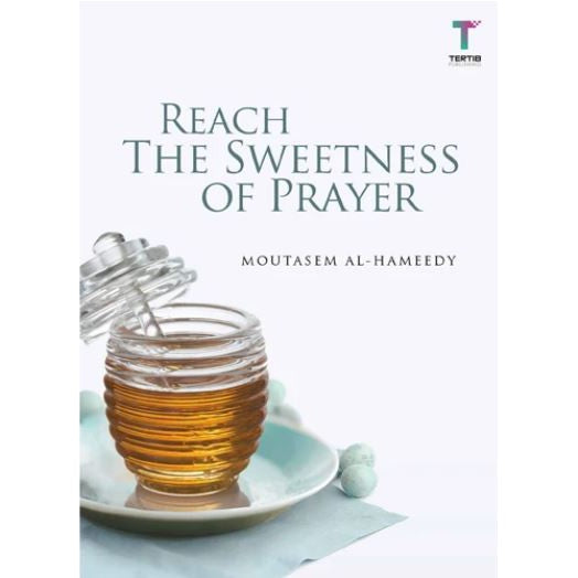 Reach the Sweetness of Prayer