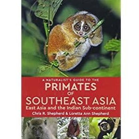 A Naturalist's Guide to the Primates of Southeast Asia, East Asia