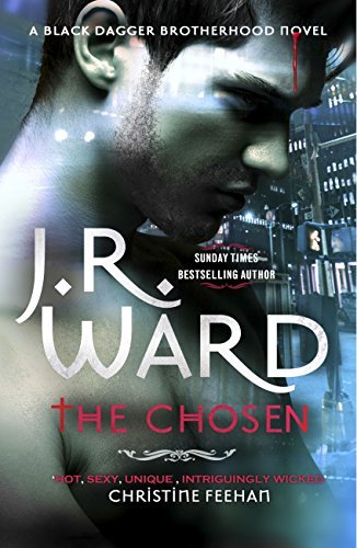 The Chosen by J.R. Ward (Black Dagger Brotherhood #15)