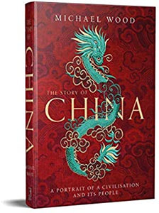 The Story of China A portrait of a civilisation and its people