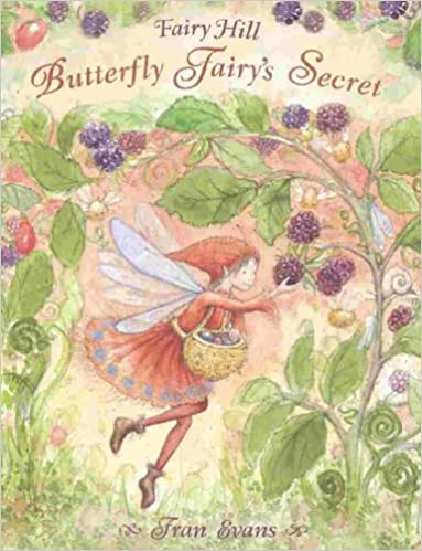 Butterfly Fairy's Secret (Fairy Hill) by Fran Evans
