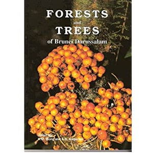 Forests and Trees of Brunei Darussalam by K. M. Wong & A. S. Kamariah