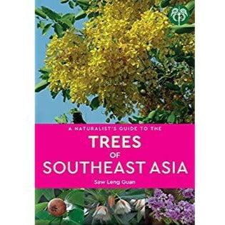 A Naturalist's Guide to the Trees of Southeast Asia By Saw Leng Guan