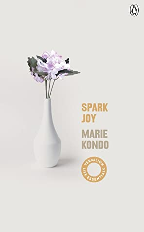 Spark Joy: The Japanese Art of Tidying (Magic Cleaning #2)