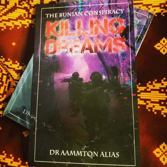The Bunian Conspiracy: Killing Dreams by Aammton Alias