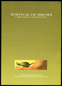 THE SURVIVAL OF BRUNEI: A HISTORICAL PERSPECTIVE