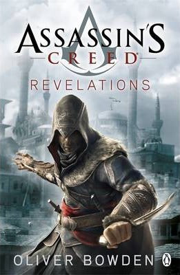 Assassin's Creed: Revelations (Assassin's Creed #4) by Oliver Bowden
