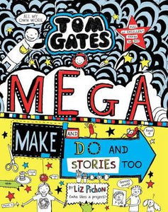 Mega Make and Do and Stories Too! (Tom Gates #16) by Liz Pichon