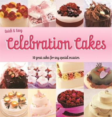 Quick and Easy Celebration Cakes by Joanna Farrow