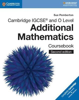 Cambridge IGCSE (R) and O Level Additional Mathematics Coursebook