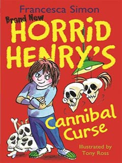 Horrid Henry's Cannibal Curse by Francesca Simon