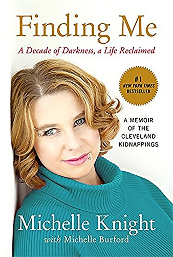 Finding Me: A Decade of Darkness, a Life Reclaimed by Michelle Burford