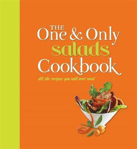 The One and Only Salads Cookbook