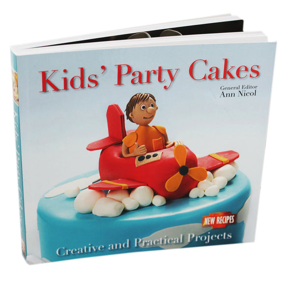 Kids' Party Cakes: Quick and Easy Recipes by Ann Nicol