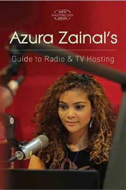 AZURA ZAINAL`S GUIDE TO RADIO AND TV HOSTING