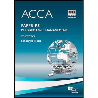 ACCA - F5 Performance Management: Study Text & Revision Kit
